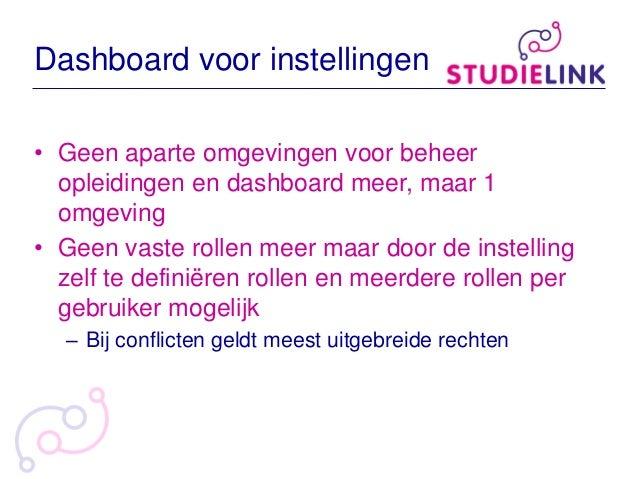Dashboard voor instellingen • Geen aparte omgevingen voor beheer opleidingen en dashboard meer, maar 1 omgeving • Geen vas...