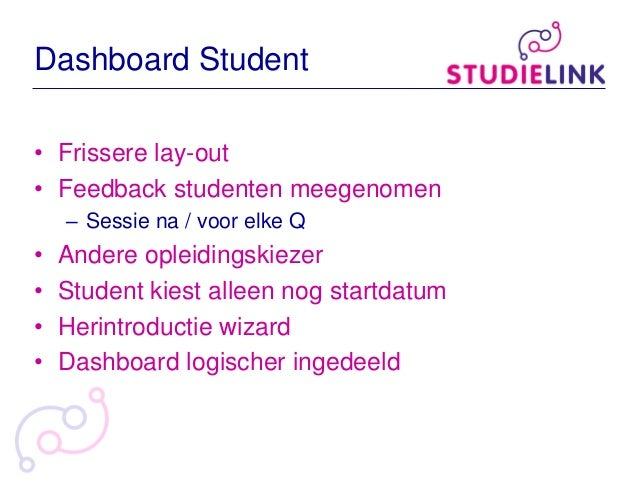 Dashboard Student • Frissere lay-out • Feedback studenten meegenomen – Sessie na / voor elke Q • Andere opleidingskiezer •...