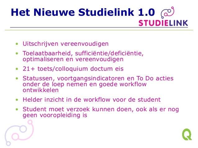 Het Nieuwe Studielink 1.0 • Uitschrijven vereenvoudigen • Toelaatbaarheid, sufficiëntie/deficiëntie, optimaliseren en vere...