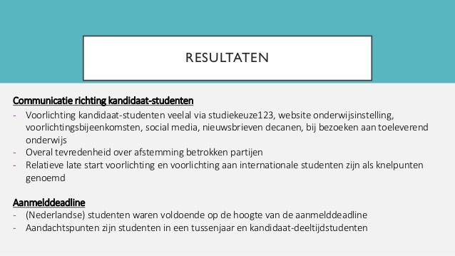 RESULTATEN Communicatie richting kandidaat-studenten - Voorlichting kandidaat-studenten veelal via studiekeuze123, website...