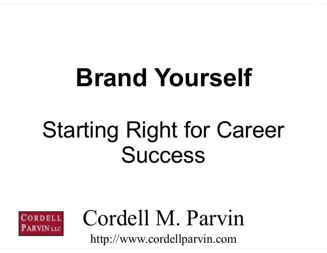1 Starting Right for Career Success Cordell M. Parvin