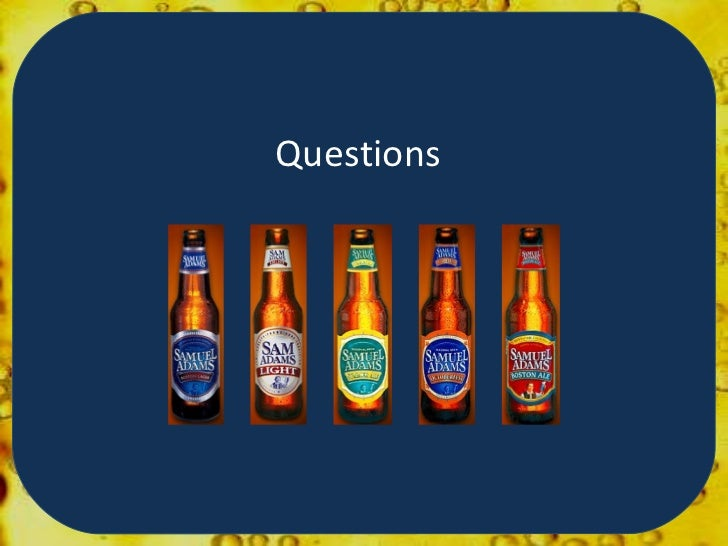 boston beer company questions Looking for answers to investor frequently asked questions use the investor  faq  how many barrels a year does samuel adams brew where does the.