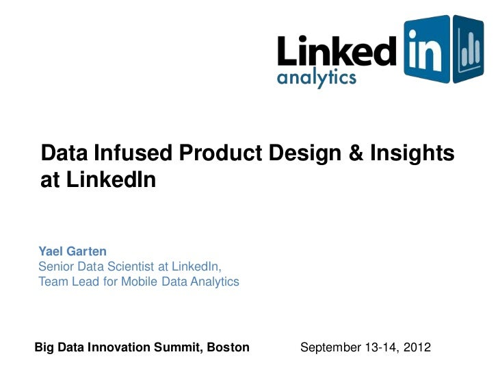 Data Infused Product Design & Insightsat LinkedInYael GartenSenior Data Scientist at LinkedIn,Team Lead for Mobile Data An...