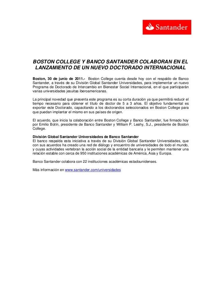 BOSTON COLLEGE Y BANCO SANTANDER COLABORAN EN EL LANZAMIENTO DE UN NUEVO DOCTORADO INTERNACIONALBoston, 30 de junio de 201...