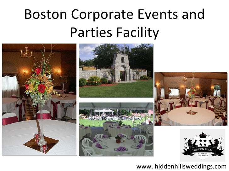Boston Corporate Events and       Parties Facility                www. hiddenhillsweddings.com