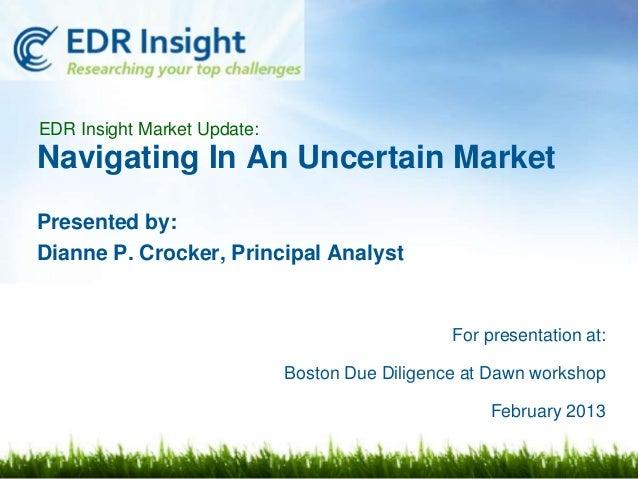 EDR Insight Market Update:Navigating In An Uncertain MarketPresented by:Dianne P. Crocker, Principal Analyst              ...