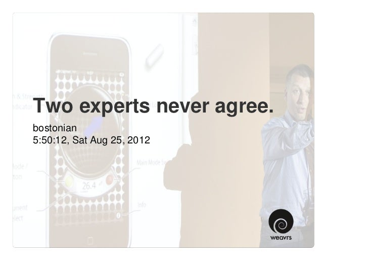 Two experts never agree.bostonian5:50:12, Sat Aug 25, 2012