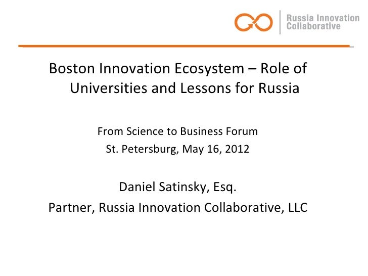 Boston Innovation Ecosystem – Role of   Universities and Lessons for Russia        From Science to Business Forum         ...