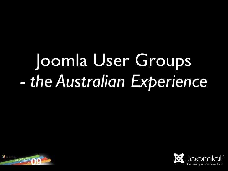 Joomla User Groups - the Australian Experience