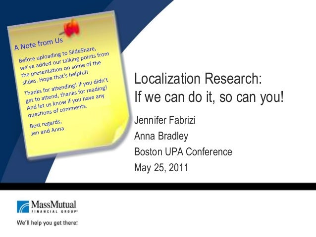 Localization Research: If we can do it, so can you! Jennifer Fabrizi Anna Bradley Boston UPA Conference May 25, 2011