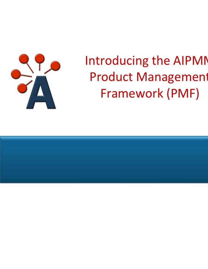 Introducing the AIPMM  Product Management    Framework (PMF)                   © AIPMM