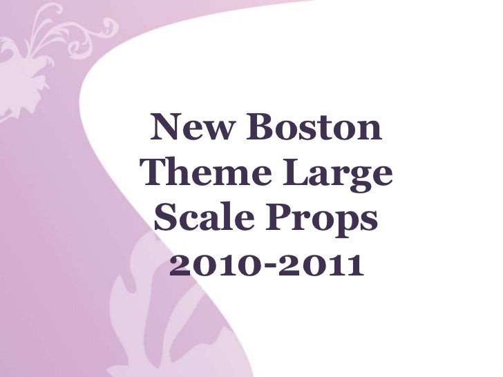 New Boston Theme Large Scale Props<br />2010-2011<br />