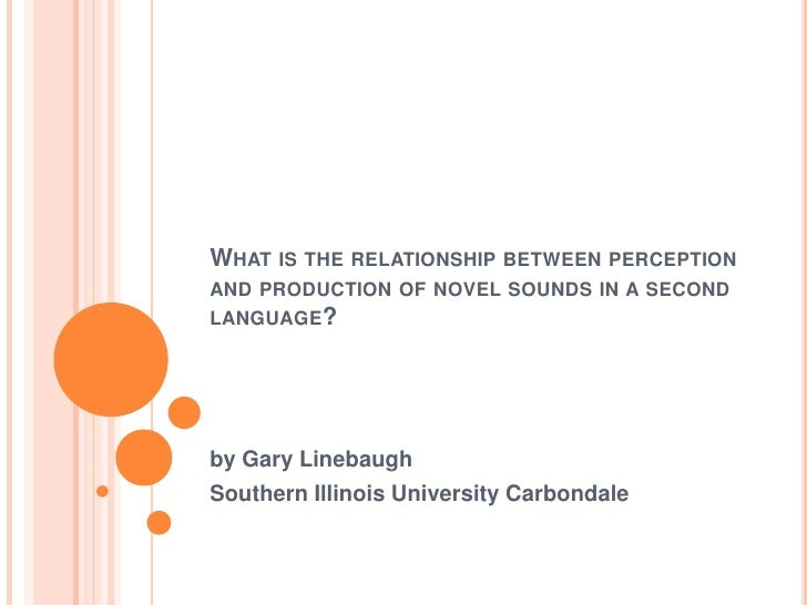 What is the relationship between perception and production of novel sounds in a second language?<br />by Gary Linebaugh<br...