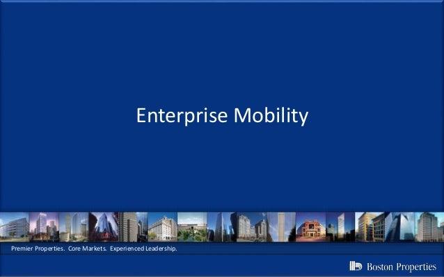 Premier Properties. Core Markets. Experienced Leadership. Enterprise Mobility