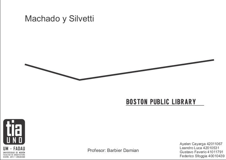 Machado y Silvetti                                 BOSTON PUBLIC LIBRARY                                                 A...