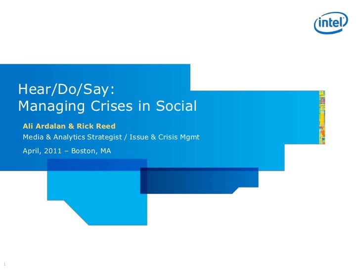 Hear/Do/Say: Managing Crises in Social<br />  Ali Ardalan & Rick Reed<br />  Media & Analytics Strategist / Issue & Crisis...