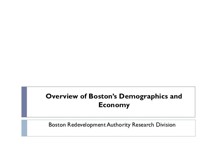Overview of Boston's Demographics and              EconomyBoston Redevelopment Authority Research Division