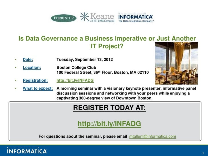 Is Data Governance a Business Imperative or Just Another IT Project?<br />Date:Tuesday, September 13, 2012<br />Location:...