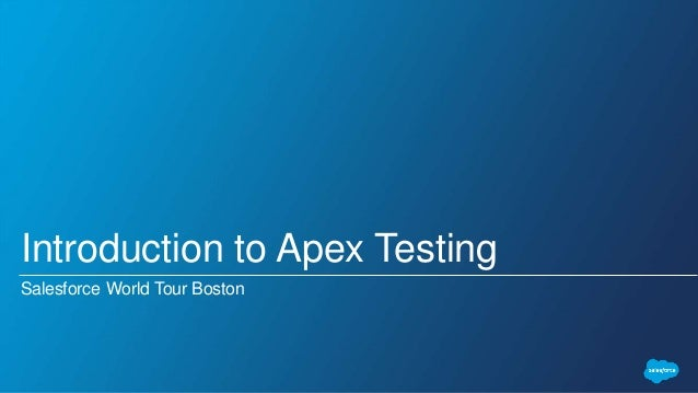 Introduction to Apex Testing Salesforce World Tour Boston