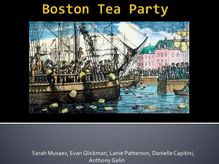 Boston Tea Party<br />	Sarah Musaev, Evan Glickman, Lanie Patterson, Danielle Capitini, 				           Anthony Gelin<br />