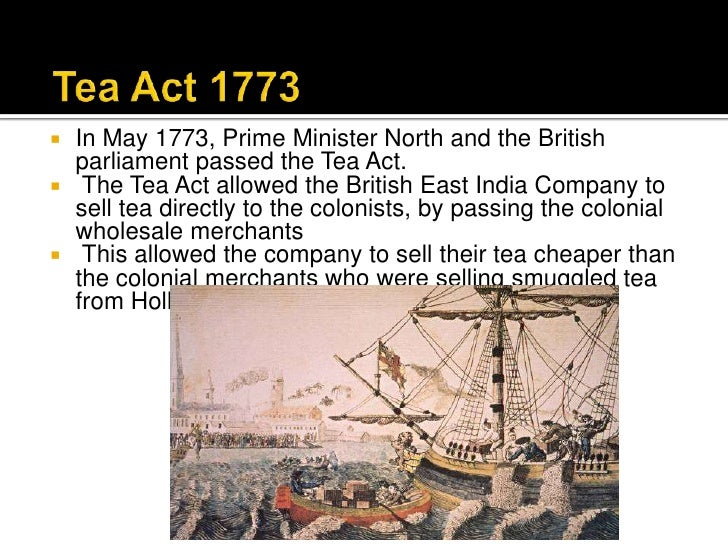 an analysis of the 1773 tea act Tea act definition the tea act, approved by the british parliament on may 10, 1773, actually placed no new tax on tea and was not designed to increase revenue.