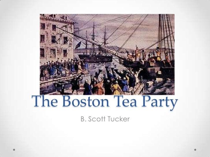 The Boston Tea Party<br />B. Scott Tucker<br />