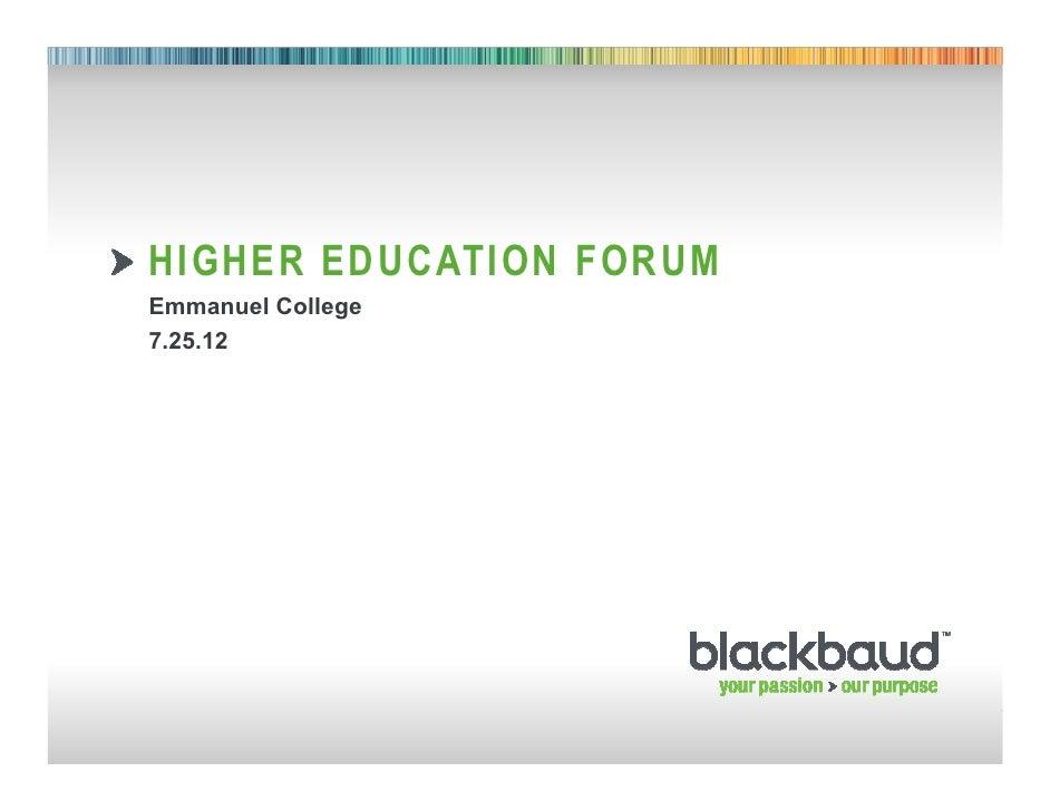 HIGHER EDUCATION FORUM        Emmanuel College        7.25.1207/25/2012   Footer        1