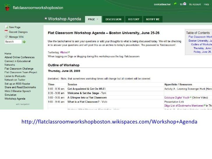 http://flatclassroomworkshopboston.wikispaces.com/Workshop+Agenda