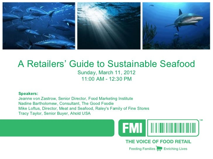 ARetailers'GuidetoSustainableSeafood                               Sunday,March11,2012                            ...