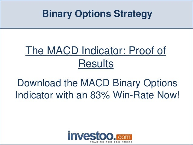 Macd binary options indicator (83 win-rate)
