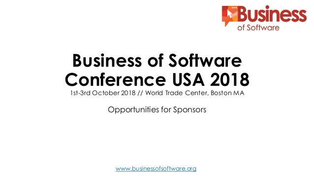 www.businessofsoftware.org Business of Software Conference USA 2018 1st-3rd October 2018 // World Trade Center, Boston MA ...