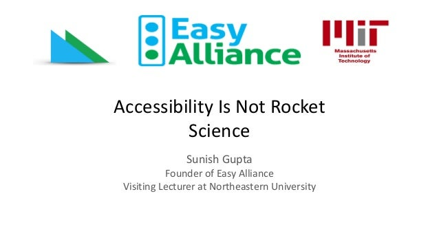 Accessibility Is Not Rocket Science Sunish Gupta Founder of Easy Alliance Visiting Lecturer at Northeastern University