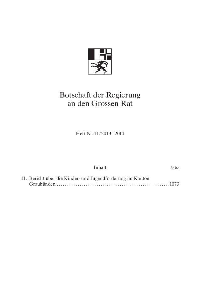 Botschaft der Regierung an den Grossen Rat Heft Nr. 11/2013–2014 SeiteInhalt 11.Bericht über die Kinder- und Jugendfö...