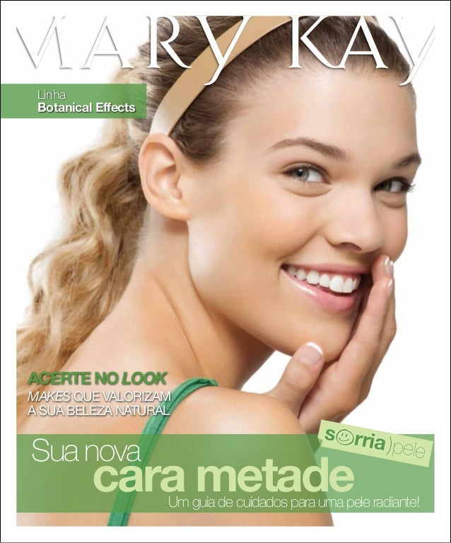 Linha Botanical Effects Sua nova cara metadeUm guia de cuidados para uma pele radiante! ACERTE NO LOOK Makes que valorizam...