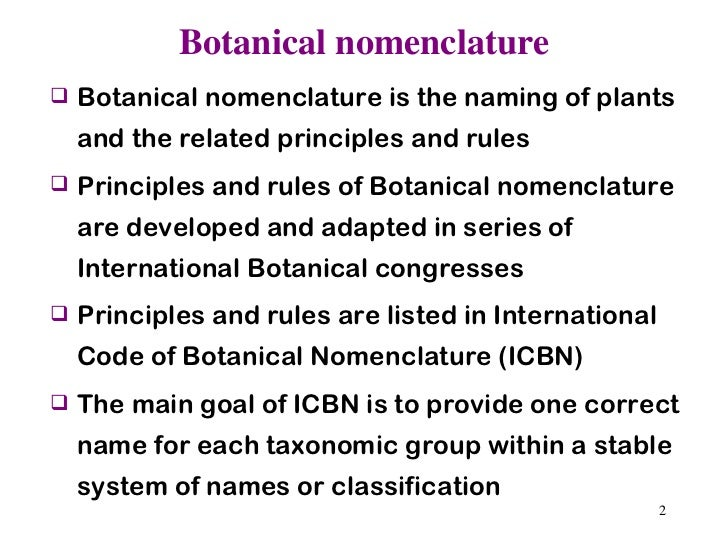main rules of icbn Rules for binomial nomenclature  the main entry for the binomial is followed by the abbreviated  the icbn, the plant code, does not allow tautonyms.