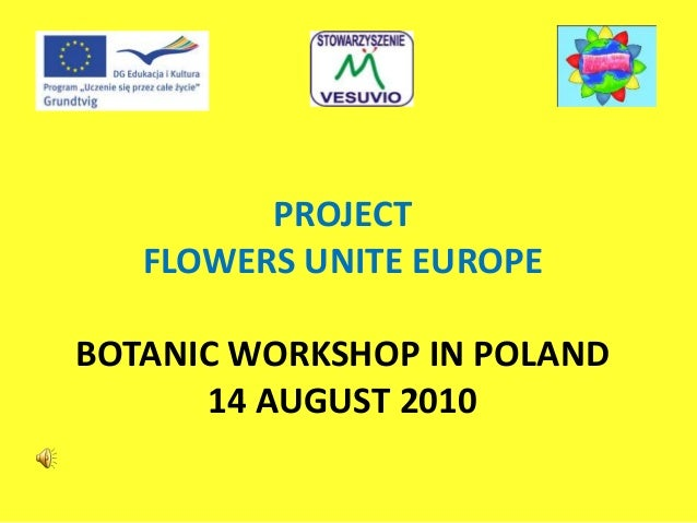 PROJECT FLOWERS UNITE EUROPE BOTANIC WORKSHOP IN POLAND 14 AUGUST 2010