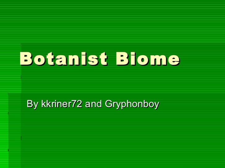 Botanist Biome By kkriner72 and Gryphonboy