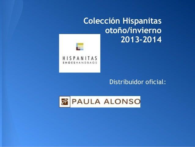 Colección Hispanitas otoño/invierno 2013-2014 Distribuidor oficial: