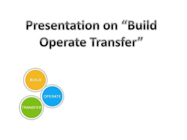 Build–operate–transfer (BOT) is a form of project financing, wherein a private entity receives a concession from the priva...