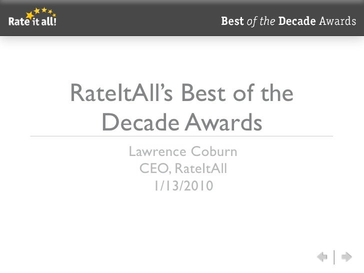 RateItAll's Best of the    Decade Awards       Lawrence Coburn         CEO, RateItAll          1/13/2010