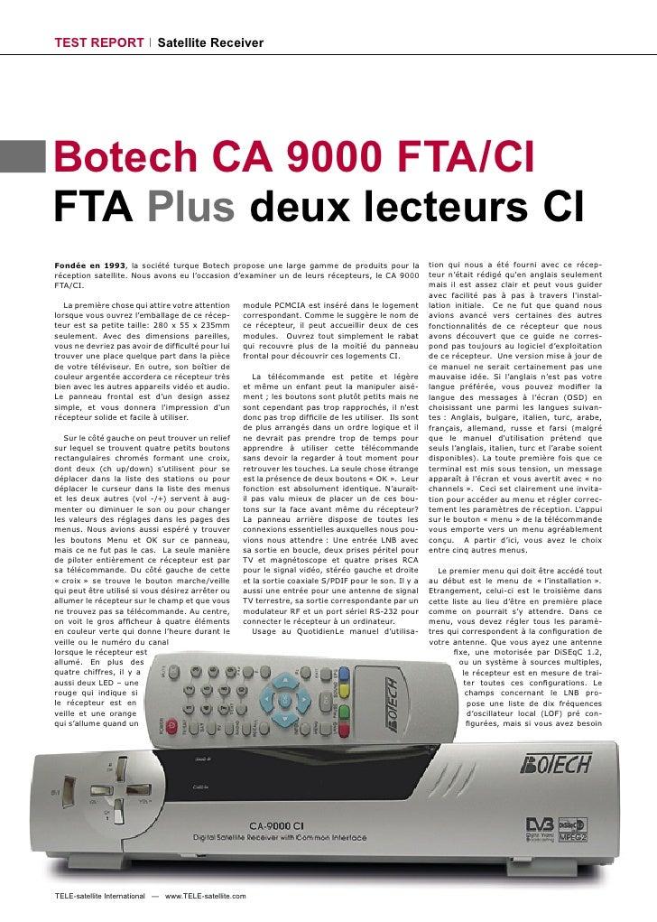 TEST REPORT                 Satellite Receiver     Botech CA 9000 FTA/CI FTA Plus deux lecteurs CI Fondée en 1993, la soci...
