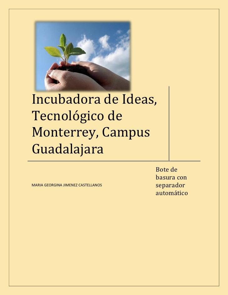 Incubadora de Ideas, Tecnológico de Monterrey, Campus Guadalajara                                      Bote de            ...