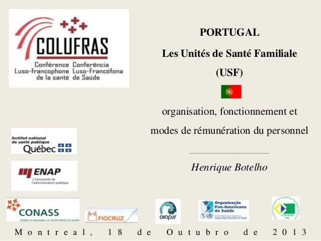 PORTUGAL Les Unités de Santé Familiale (USF)  organisation, fonctionnement et modes de rémunération du personnel _________...