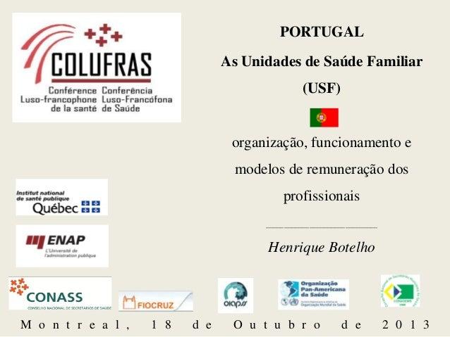 PORTUGAL As Unidades de Saúde Familiar  (USF)  organização, funcionamento e  modelos de remuneração dos profissionais ____...
