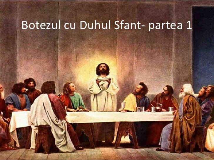 Botezul cu Duhul Sfant- partea 1<br />