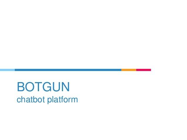 BOTGUN chatbot platform