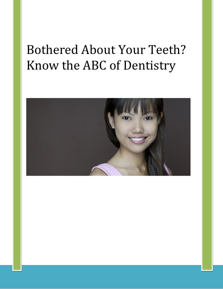Bothered About Your Teeth?Know the ABC of Dentistry