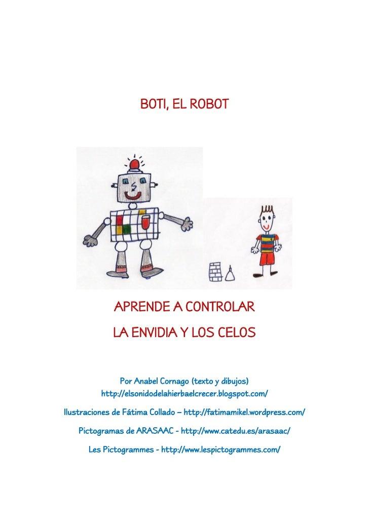 BOTI, EL ROBOT              APRENDE A CONTROLAR             LA ENVIDIA Y LOS CELOS               Por Anabel Cornago (texto...