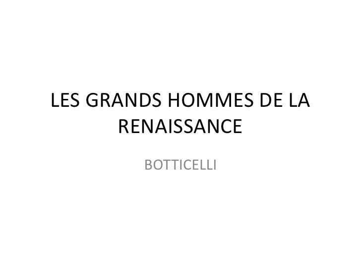 LES GRANDS HOMMES DE LA RENAISSANCE<br />BOTTICELLI<br />