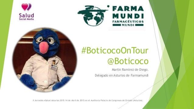 #BoticocoOnTour @Boticoco II Jornadas eSalud Asturias 2015 14 de Abril de 2015 en el Auditorio Palacio de Congresos de Ovi...